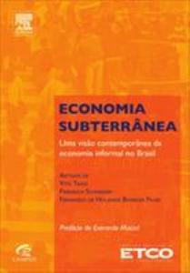 Baixar Economia Subterrânea – Uma Visão Contemporânea da Economia Informal No Brasil pdf, epub, eBook