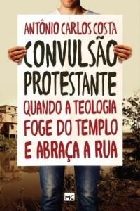 Baixar Convulsão protestante – Quando a teologia foge do templo e abraça a rua pdf, epub, eBook