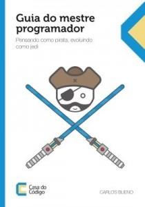 Baixar Guia do mestre programador: pensando como pirata, evoluindo como jedi pdf, epub, ebook