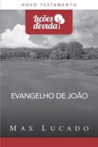 Baixar Evangelho de João – Quando Deus se fez homem – Coleção Lições de vida pdf, epub, eBook