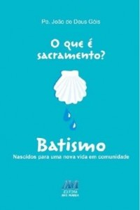Baixar O que é sacramento? Batismo pdf, epub, eBook