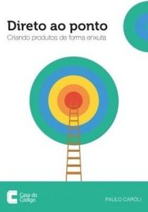 Baixar Direto ao Ponto: Criando produtos de forma enxuta pdf, epub, eBook