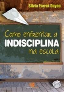 Baixar Como Enfrentar a Indisciplina na Escola pdf, epub, eBook