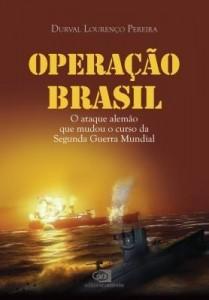 Baixar Operação Brasil – o Ataque Alemão Que Mudou o Curso da Segunda Guerra Mundial pdf, epub, eBook