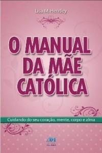 Baixar O manual da mãe católica pdf, epub, ebook