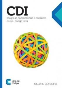 Baixar CDI: Integre as dependências e contextos do seu código Java pdf, epub, ebook