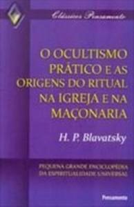 Baixar Ocultismo Prático e as Origens do Ritual na Igreja e na Maçonaria pdf, epub, eBook