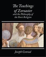 Baixar The Teachings of Zoroaster and the Philosophy of the Parsi Religion – Kapadia pdf, epub, eBook
