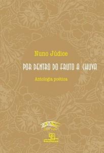 Baixar Por dentro do fruto a chuva: antologia poética (Coleção Ponte Velha) pdf, epub, ebook