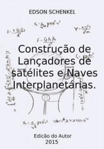 Baixar Construção De Lançadores De Satélites E Naves Interplanetárias. pdf, epub, eBook