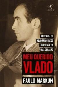 Baixar Meu querido Vlado: A história de Vladimir Herzog e do sonho de uma geração pdf, epub, ebook