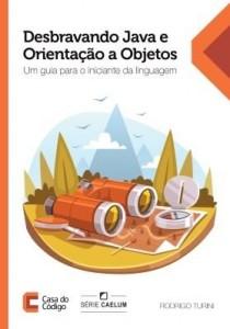 Baixar Desbravando Java e Orientação a Objetos: Um guia para o iniciante da linguagem pdf, epub, eBook