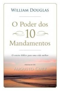 Baixar O poder dos 10 mandamentos – O roteiro bíblico para uma vida melhor pdf, epub, eBook