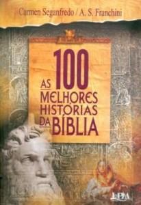 Baixar As 100 Melhores Histórias da Bíblia pdf, epub, ebook