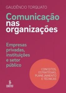 Baixar COMUNICAÇÃO NAS ORGANIZAÇÕES – EMPRESAS PRIVADAS, INSTITUIÇÕES E SETOR PÚBLICO. CONCEITOS, ESTRATÉGI pdf, epub, ebook