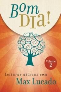 Baixar Bom dia: leituras diárias com Max Lucado (vol. 2) pdf, epub, eBook
