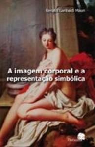 Baixar A imagem Corporal e a Representação Simbólica pdf, epub, eBook