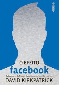 Baixar O Efeito Facebook – Os Bastidores da História da Empresa Que Conecta o Mundo pdf, epub, eBook