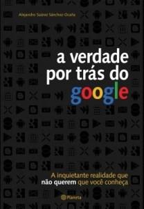 Baixar A verdade por trás do Google pdf, epub, ebook