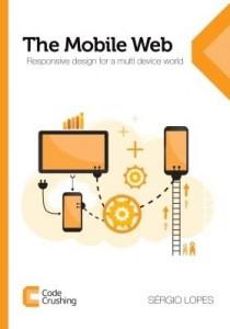 Baixar The Mobile Web: Responsive design for a multi device world pdf, epub, ebook