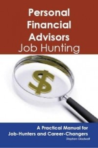 Baixar Personal Financial Advisors: Job Hunting – A Practical Manual for Job-Hunters and Career Changers pdf, epub, eBook
