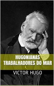 Baixar Os Trabalhadores do Mar. Hugonianas. pdf, epub, ebook