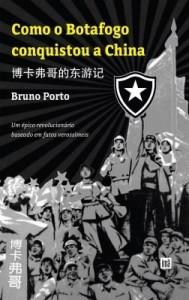 Baixar Como o Botafogo conquistou a China pdf, epub, eBook
