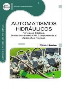 Baixar Automatismos Hidráulicos – Princípios Básicos, Dimensionamentos de Componentes e Aplicações Práticas pdf, epub, eBook