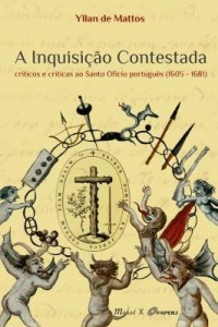 Baixar A Inquisição Contestada – Críticos e Críticas ao Santo Ofíc Português (1605-1681) pdf, epub, eBook