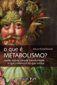 Baixar O Que É Metabolismo? – Como Nossos Corpos Transformam o Que Comemos No Que Somos pdf, epub, eBook
