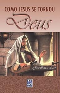 Baixar Como Jesus se Tornou Deus pdf, epub, eBook