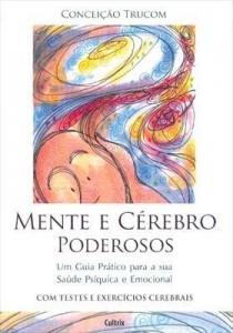 Baixar Mente e Cérebro Poderosos pdf, epub, eBook