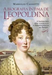 Baixar A biografia íntima de Leopoldina pdf, epub, ebook