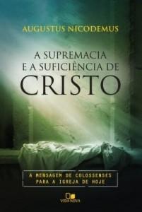 Baixar A supremacia e a suficiência de Cristo pdf, epub, eBook