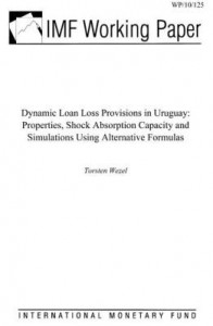 Baixar Dynamic Loan Loss Provisions in Uruguay: Properties, Shock Absorption Capacity and Simulations Using pdf, epub, eBook
