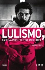 Baixar Lulismo: carisma pop e cultura anticrítica pdf, epub, eBook