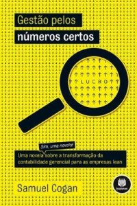 Baixar Gestão dos Números Certos: Uma Novela sobre a Transformação da Contabilidade Gerencial para as Empre pdf, epub, eBook
