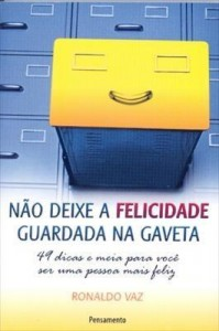 Baixar Não Deixe a Felicidade Guardada na Gaveta pdf, epub, eBook