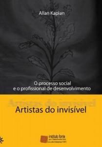 Baixar Artistas do Invisível: O Processo Social e o Profissional de Desenvolvimento pdf, epub, ebook