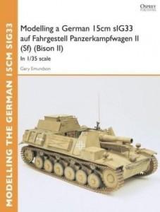 Baixar Modelling a German 15cm sIG33 auf Fahrgestell Panzerkampfwagen II (Sf) (Bison II): In 1/35 scale pdf, epub, eBook