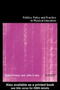 Baixar Politics, Policy and Practice in Physical Education pdf, epub, eBook