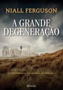 Baixar A Grande Degeneração pdf, epub, ebook