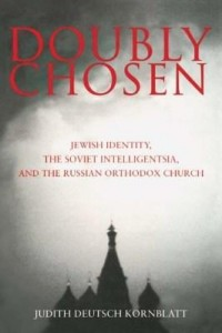 Baixar Doubly Chosen: Jewish Identity, the Soviet Intelligentsia, and the Russian Orthodox Church pdf, epub, ebook