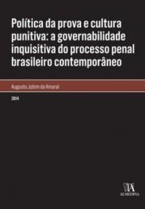 Baixar Política da prova e cultura punitiva: a governabilidade inquisitiva do processo penal brasileiro con pdf, epub, ebook