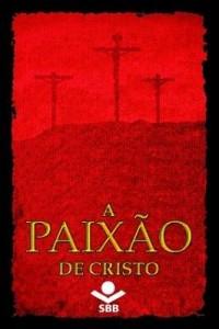 Baixar A Paixão de Cristo pdf, epub, ebook