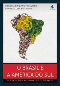 Baixar O Brasil e a América do Sul ? Relações regionais e globais pdf, epub, eBook