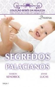 Baixar Segredos Palacianos – Harlequin Bebês da Realeza Ed. 01 pdf, epub, ebook