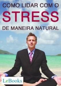 Baixar Como lidar com o stress de maneira natural pdf, epub, ebook