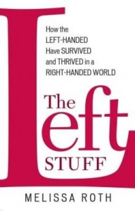 Baixar The Left Stuff: How the Left-Handed Have Survived and Thrived in a Right-Handed World pdf, epub, eBook
