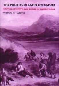 Baixar The Politics of Latin Literature: Writing, Identity, and Empire in Ancient Rome pdf, epub, eBook